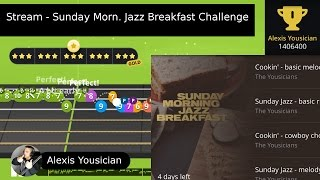 "Alexis Yousician - ""Sunday Morn. Jazz Breakfast"" Challenge Live Stream"