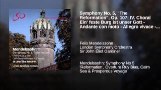 "Symphony No. 5, ""The Reformation"", Op. 107: IV. Choral Ein"