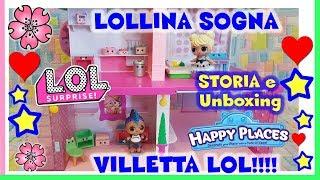 LOLLINA SOGNA ...VILLETTA LOL!! Unboxing CASA Happy Places!! Storie Lol Surprise By Lara e Babou