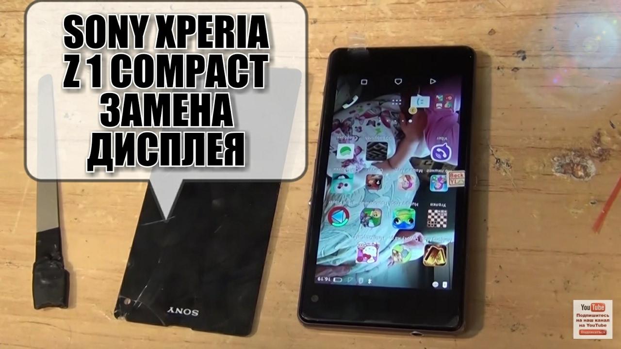 Sony Xperia Z3 compact D5803 как разобрать, ремонт, замена дисплея .
