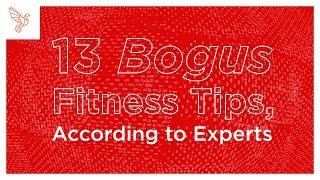 13 Bogus Fitness Tips