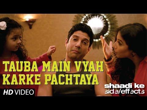 "Shaadi Ke Side Effects ""Tauba Main Vyah Karke Pachtaya"" Video Song   Farhan Akhtar, Vidya Balan"