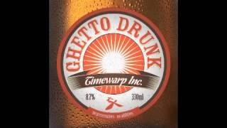 Timewarp inc - Ghetto Drunk feat. Tonkin