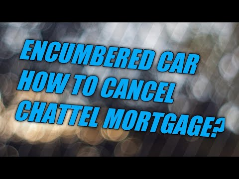 HOW TO CANCEL A CHATTEL MORTGAGE 2020