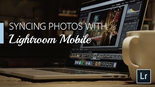 Lightroom Coffee Break: Syncing Photos with Lightroom Mobile