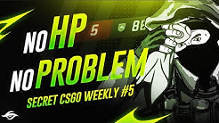 No HP, no problem // Secret CS:GO Weekly #5