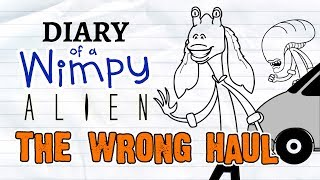 - Diary of a Wimpy Alien 4 THE WRONG HAUL Wimpy Kid Alien Star Wars Parody