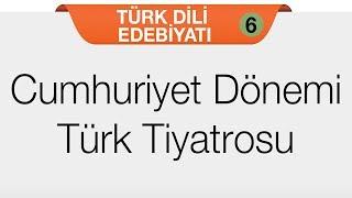 Tiyatro - Cumhuriyet Dönemi Türk Tiyatrosu