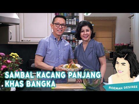 resep-khas-sambal-kacang-panjang-bangka---roemah-desiree-ft-chef-eddrian