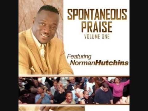 Praise Break Norman Hutchins