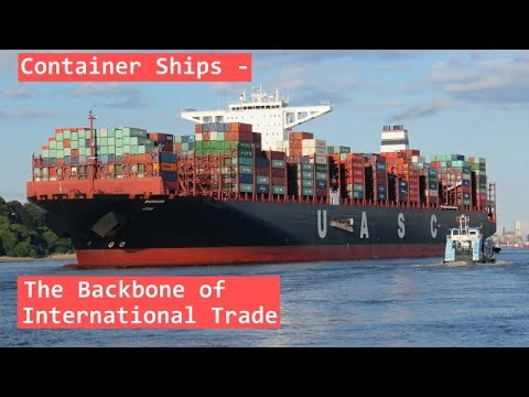 Container Ships - The Backbone of International Trade