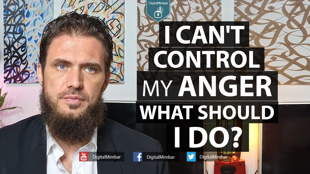 I Can't Control my Anger | What should I do? - Gabriel Al Romaani