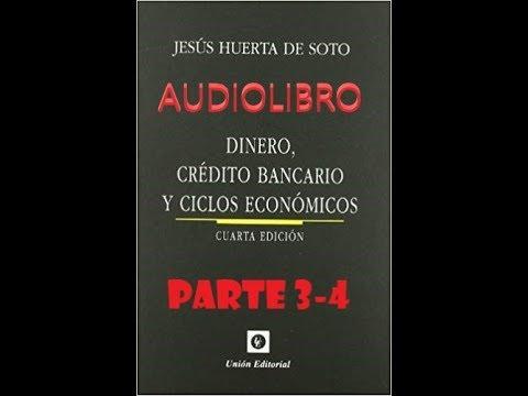 audiolibro-(3-4)-dinero,-crédito-bancario-y-ciclos-económicos--jesús-huerta-de-soto-teoría-austriaca
