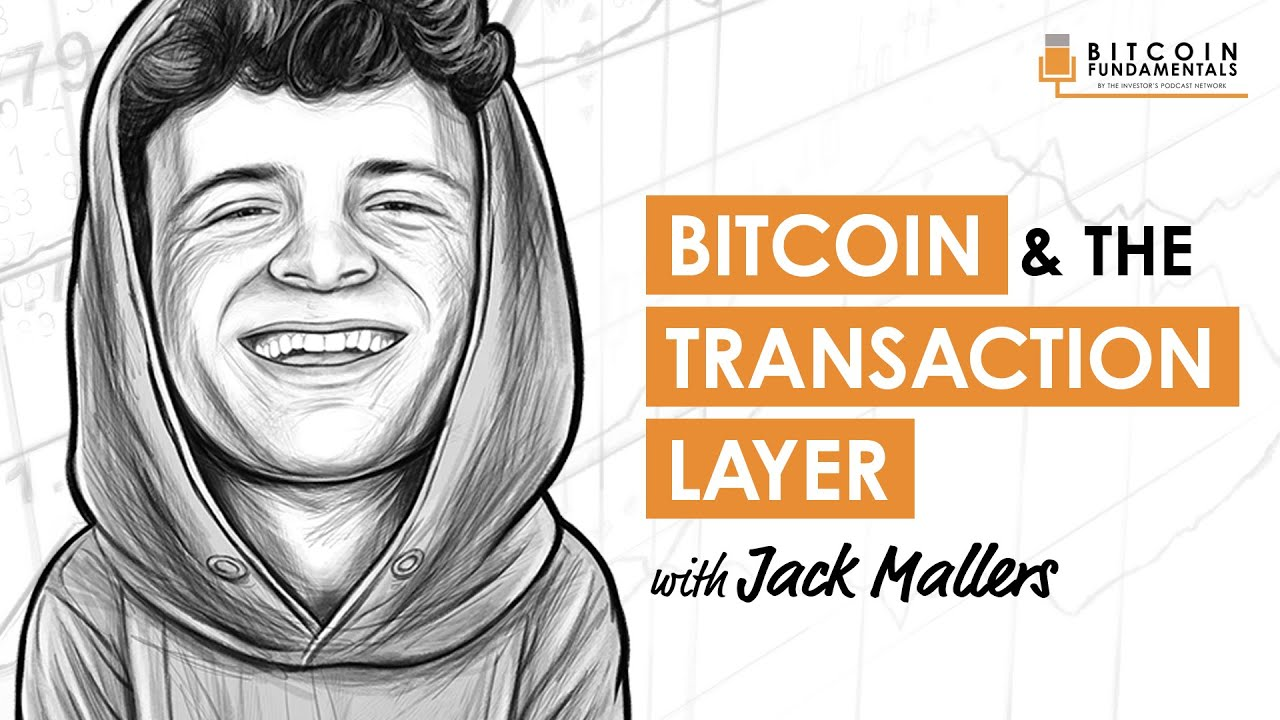 🎬 The Investors Podcast: Bitcoin Disrupting Payment Clearing Houses w/ Jack Mallers