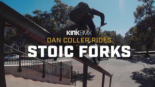 Dan Coller Rides Stoic Forks! - Kink BMX