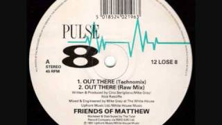 Friends Of Matthew - Out There (Technomix)