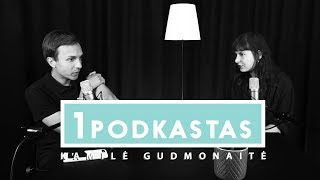 1K PODKASTAS: KAMILĖ GUDMONAITĖ