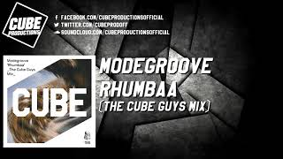 MODEGROOVE - Rhumbaa (The Cube Guys mix) [Official]
