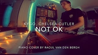 Kygo, Chelsea Cutler - Not Ok (Piano Cover + Sheets)