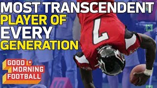 The Most Transcendent NFL Player of Each Generation | Good Morning Football | NFL