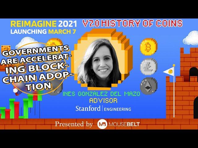 Government Adoption | Ines Gonzalez - Stanford Digital Currency Initiative | REIMAGINE v7.0 #17