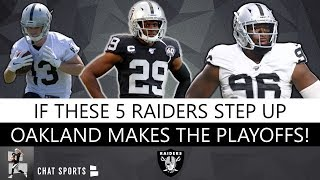 Raiders Playoffs? Oakland Will Make 2019 NFL Playoffs & Win The AFC West If These 5 Players Step Up