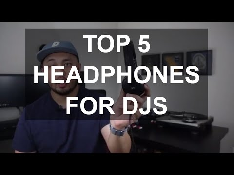 DJ Tips - Top 5 Headphones For DJs
