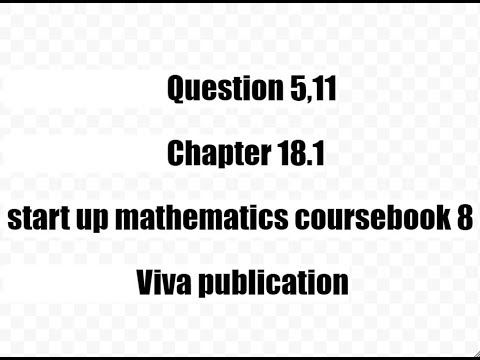 Question 5 to 11 chapter 18.1 start up mathematics coursebook 8 viva