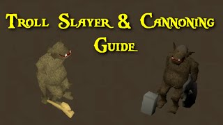 Old School Runescape Troll slayer / cannon guide
