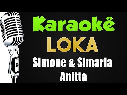 🎤  Karaokê - Simone & Simaria - Loka ft. Anitta