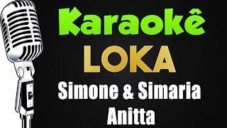Baixar 🎤 Karaokê - Simone & Simaria - Loka ft. Anitta