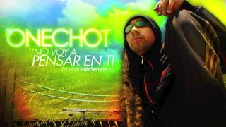 Repeat youtube video OneChot - No Voy a Pensar en ti (Prod. por Mctematico)