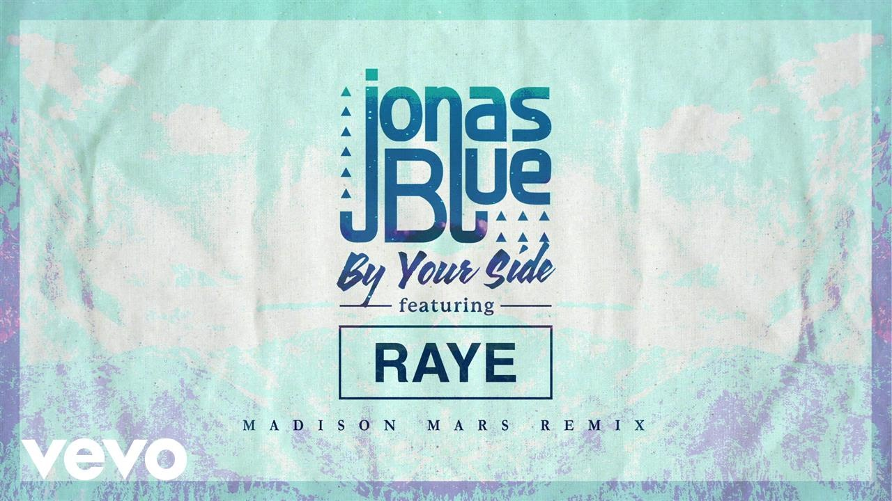 jonas blue by your side madison mars remix ft raye youtube. Black Bedroom Furniture Sets. Home Design Ideas
