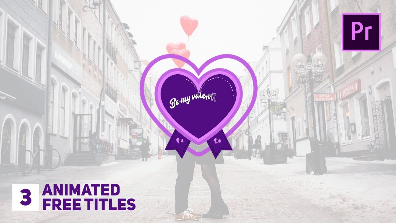 Valentine39s day titles pack animated premiere pro templates youtube for Premiere pro animated title templates