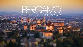 Bergamo - City of the Thousands