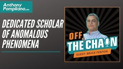 Bruce Fenton, Dedicated Scholar of Anomalous Phenomena