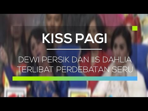 Dewi Persik dan Iis Dahlia Terlibat Perdebatan Seru - Kiss Pagi