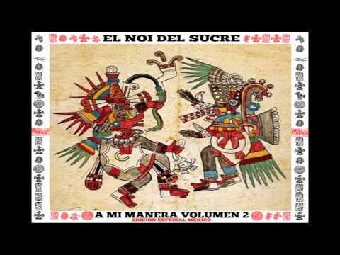 EL NOI DEL SUCRE A MI MANERA VOL.2 EDICIÓN MÉXICO.