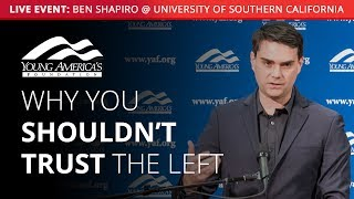 Why You Shouldn't Trขst the Left   Ben Shapiro LIVE at University of Southern California