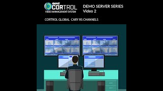 CORTROL VMS Demo Server Series Video 2 - Cary RS Channels