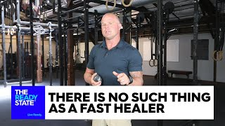There Is No Such Thing as a Fast Healer