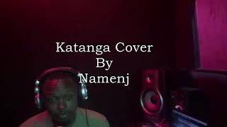 Katanga | Cover By Namenj | Produced By Drimzbeat