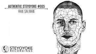 Ran Salman Presents Authentic Steyoyoke #005