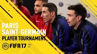 FIFA 17 - Paris Saint-Germain Player Tournament - Ft. Di Maria, Pastore, Rabiot, Kurzawa