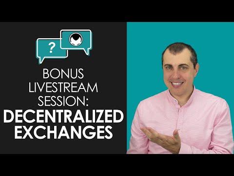 Bonus Livestream Session - Decentralized Exchanges
