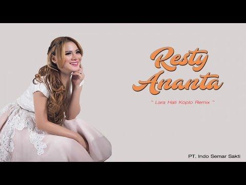 Resty Ananta - Lara Hati (Koplo Remix)