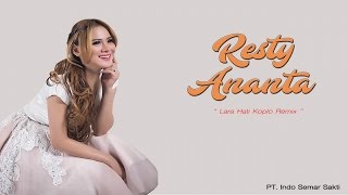Resty Ananta - Lara Hati (Koplo Remix) - Official Music Video