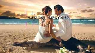 Maher Zain - I Love You So