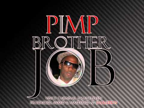 PIMP - Brother Job (Vincy Soca 2011) + Download Link