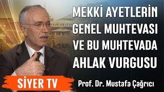 Mekki Ayetlerin Genel Muhtevası ve Bu Muhtevada Ahlak Vurgusu | Prof. Dr. Mustafa Çağrıcı (21. Ders)